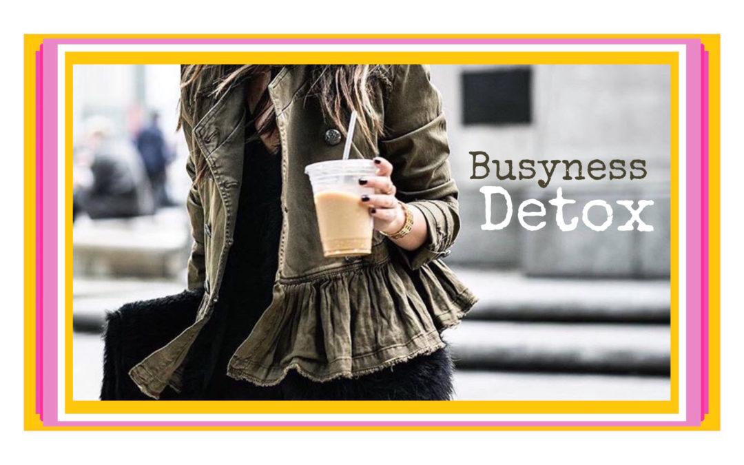 Busyness Detox